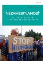 Nezamestnanosť - systémový problém slovenského hospodárstva