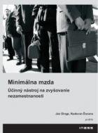Minimálna mzda – účinný nástroj na zvyšovanie nezamestnanosti