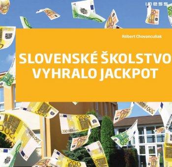 Slovenské školstvo vyhralo jackpot