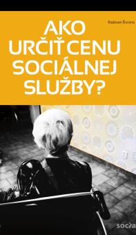 TLAČOVÁ SPRÁVA  Ako určiť cenu sociálnej služby?