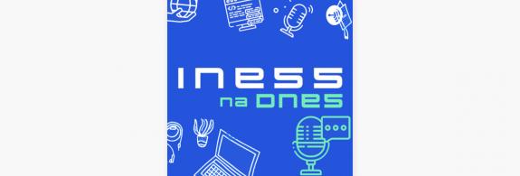 INESS na DNES – rozhovor, ktorý dnes potrebujete počuť