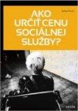 Ako určiť cenu sociálnej služby?